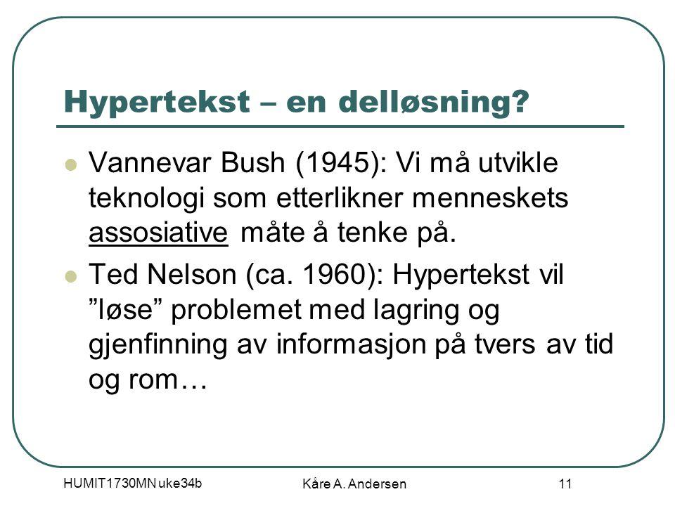 HUMIT1730MN uke34b Kåre A. Andersen 11 Hypertekst – en delløsning.