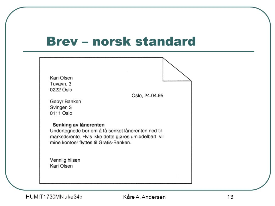 HUMIT1730MN uke34b Kåre A. Andersen 13 Brev – norsk standard