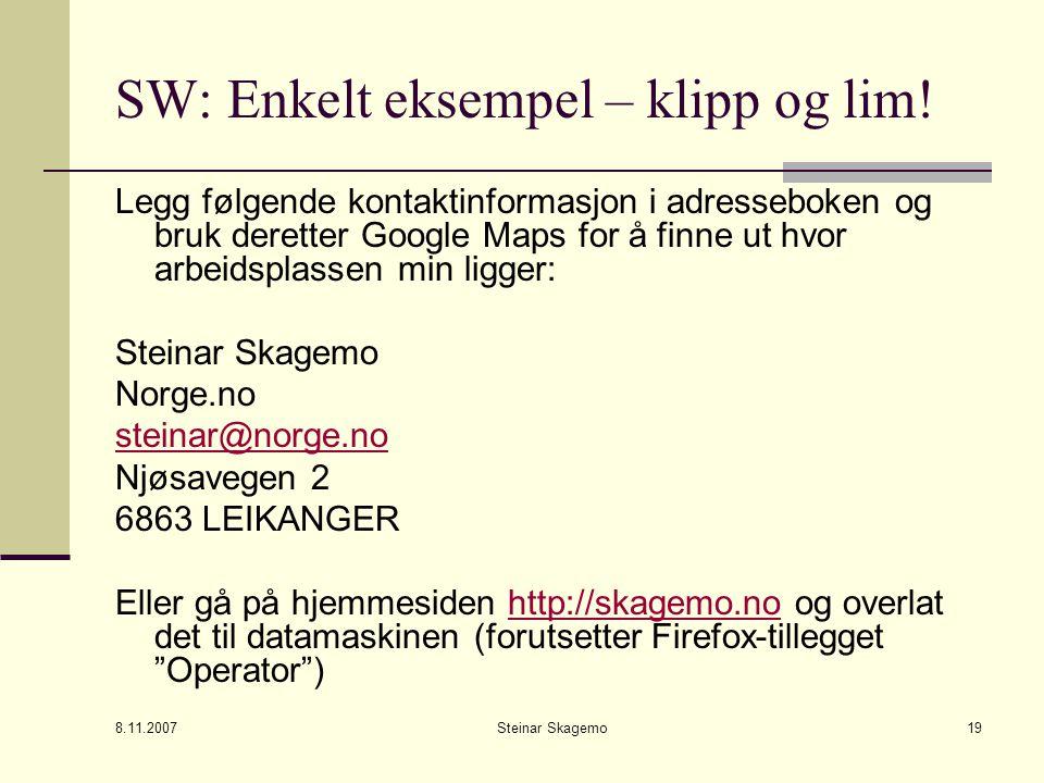 8.11.2007 Steinar Skagemo19 SW: Enkelt eksempel – klipp og lim.