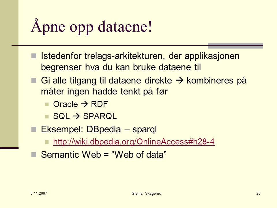 8.11.2007 Steinar Skagemo26 Åpne opp dataene.