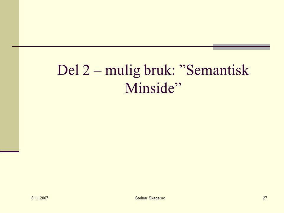 8.11.2007 Steinar Skagemo27 Del 2 – mulig bruk: Semantisk Minside
