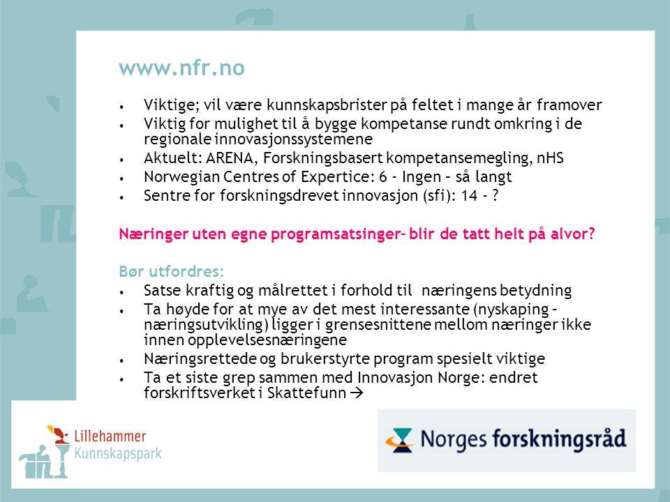 www.nfr.no Viktige; vil være kunnskapsbrister på feltet i mange år framover Viktig for mulighet til å bygge kompetanse rundt omkring i de regionale in