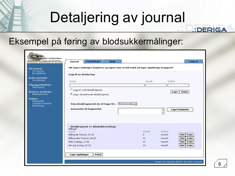 9 Detaljering av journal Eksempel på føring av blodsukkermålinger: