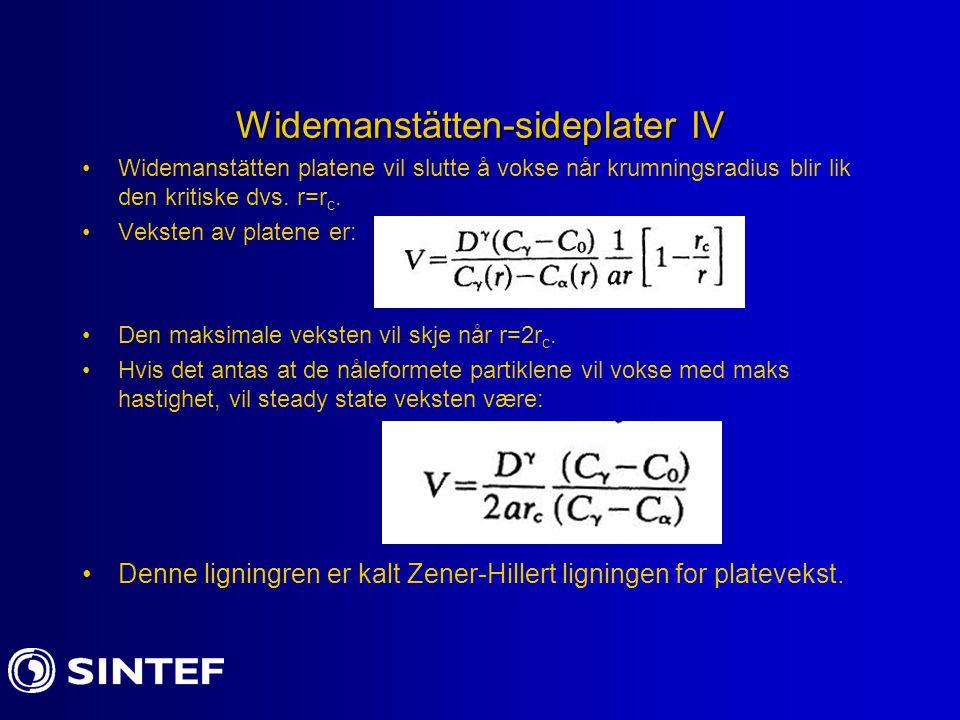 Widemanstätten-sideplater IV Widemanstätten platene vil slutte å vokse når krumningsradius blir lik den kritiske dvs. r=r c. Veksten av platene er: De