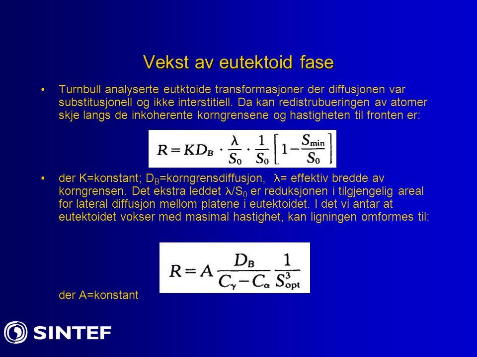 Vekst av eutektoid fase Turnbull analyserte eutktoide transformasjoner der diffusjonen var substitusjonell og ikke interstitiell. Da kan redistrubueri