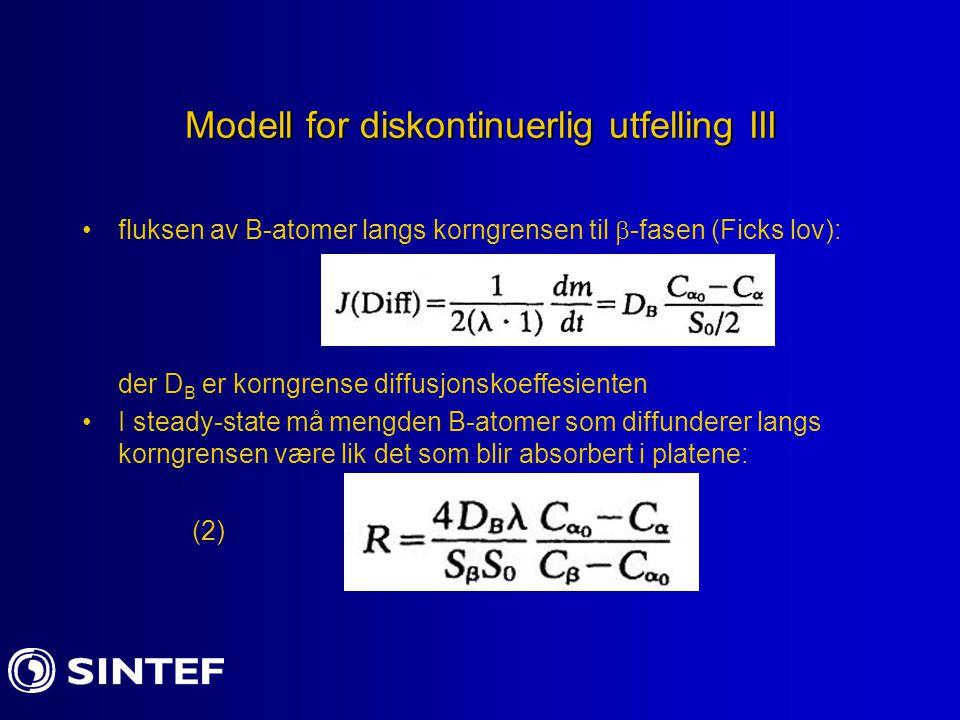 Modell for diskontinuerlig utfelling III fluksen av B-atomer langs korngrensen til  -fasen (Ficks lov): der D B er korngrense diffusjonskoeffesienten