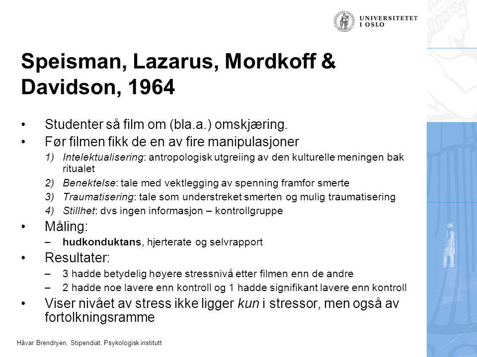 Håvar Brendryen, Stipendiat, Psykologisk institutt Speisman, Lazarus, Mordkoff & Davidson, 1964 Studenter så film om (bla.a.) omskjæring. Før filmen f