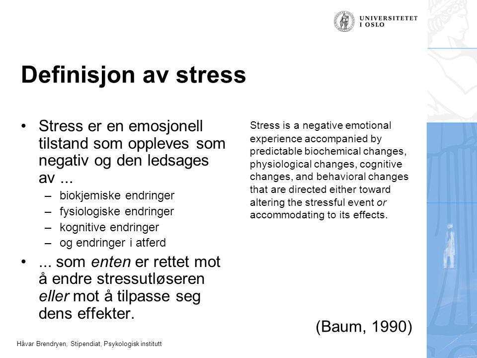 Håvar Brendryen, Stipendiat, Psykologisk institutt Akutt vs kronisk stress Akutt stress er et allmennmenneskelig fenomen og som regel helt ufarlig Kronisk stress oppstår når et individ over tid opplever hyppige episoder med akutt stress –dette har mange potensielle negative konsekvenser for helse –et fåtall mennesker opplever dette –kronisk stress er i dag likvel en viktig årsak til uhelse