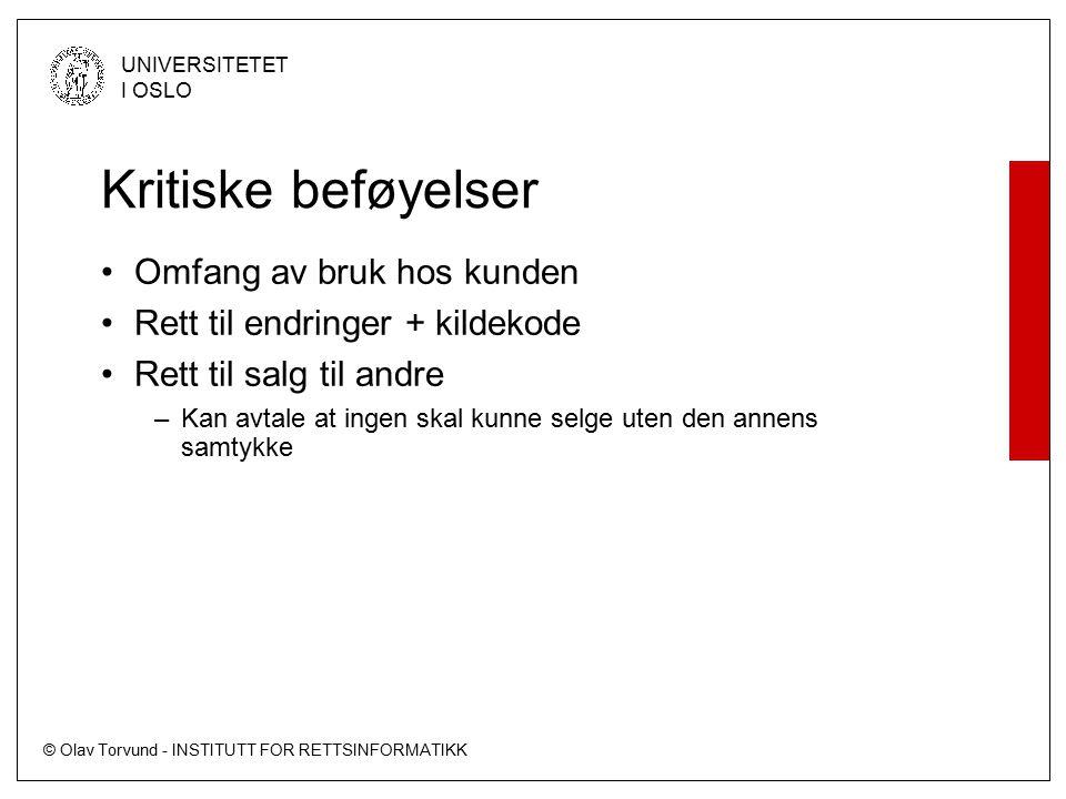 © Olav Torvund - INSTITUTT FOR RETTSINFORMATIKK UNIVERSITETET I OSLO Kritiske beføyelser Omfang av bruk hos kunden Rett til endringer + kildekode Rett