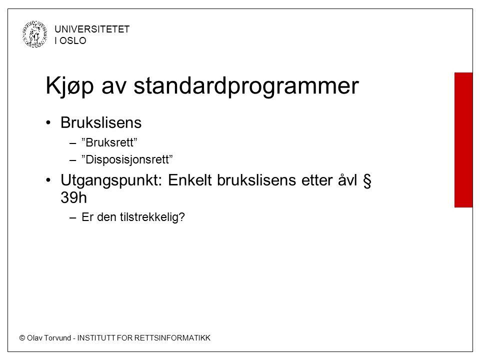 """© Olav Torvund - INSTITUTT FOR RETTSINFORMATIKK UNIVERSITETET I OSLO Kjøp av standardprogrammer Brukslisens –""""Bruksrett"""" –""""Disposisjonsrett"""" Utgangspu"""