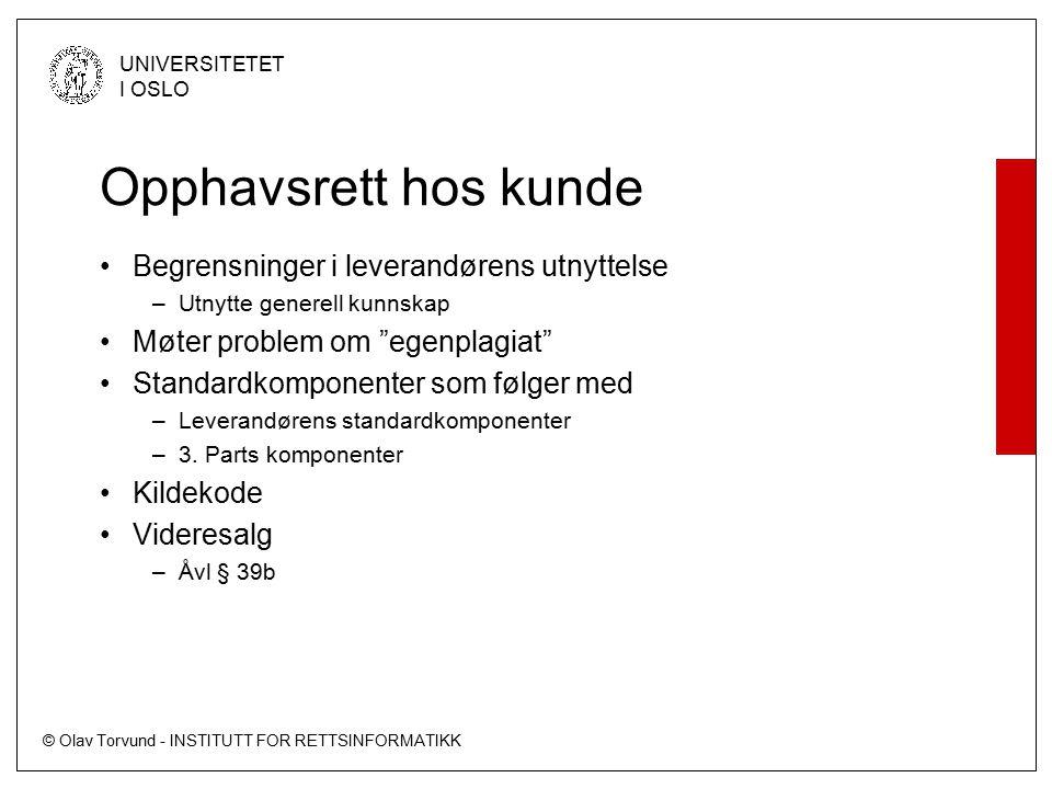 © Olav Torvund - INSTITUTT FOR RETTSINFORMATIKK UNIVERSITETET I OSLO Opphavsrett hos kunde Begrensninger i leverandørens utnyttelse –Utnytte generell