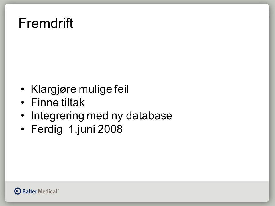 Fremdrift Klargjøre mulige feil Finne tiltak Integrering med ny database Ferdig 1.juni 2008