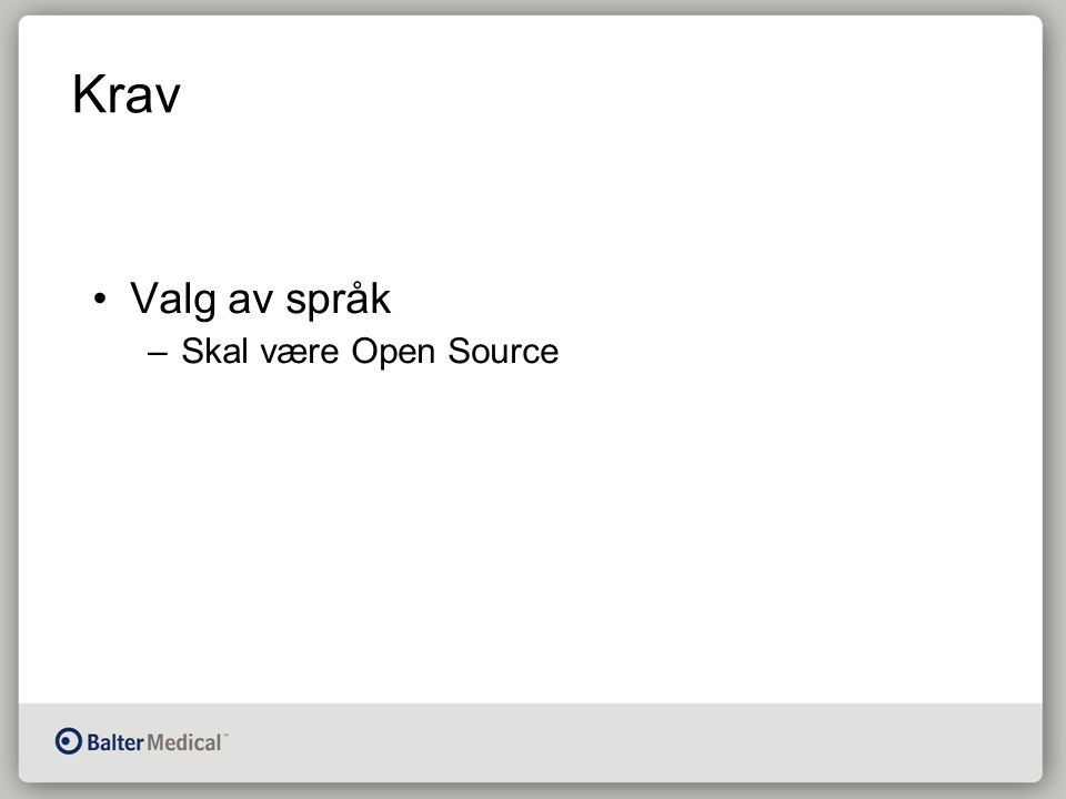 Krav Valg av språk –Skal være Open Source