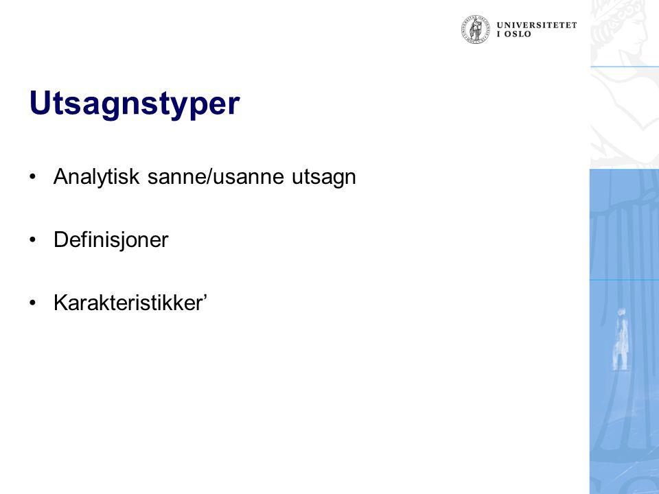 Utsagnstyper Analytisk sanne/usanne utsagn Definisjoner Karakteristikker'