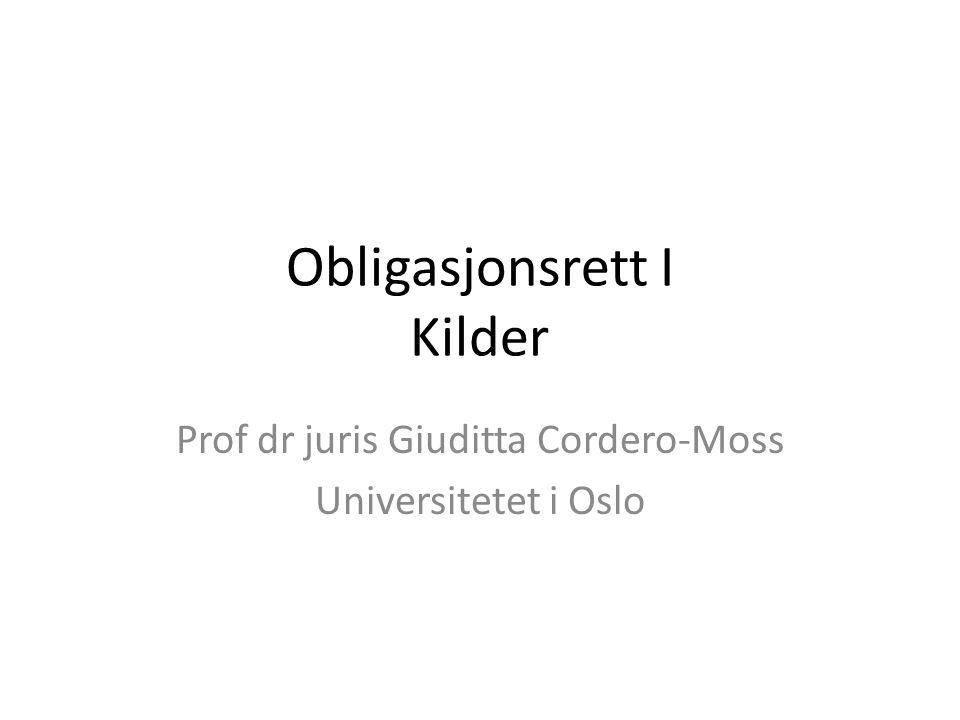 Obligasjonsrett I Kilder Prof dr juris Giuditta Cordero-Moss Universitetet i Oslo