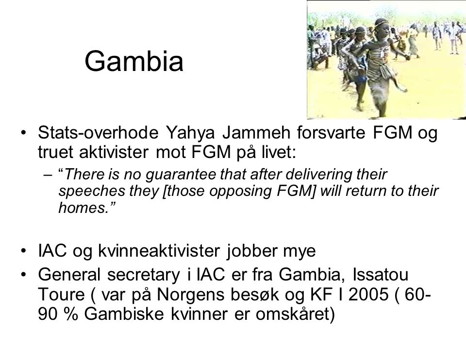 "Gambia Stats-overhode Yahya Jammeh forsvarte FGM og truet aktivister mot FGM på livet: –""There is no guarantee that after delivering their speeches th"