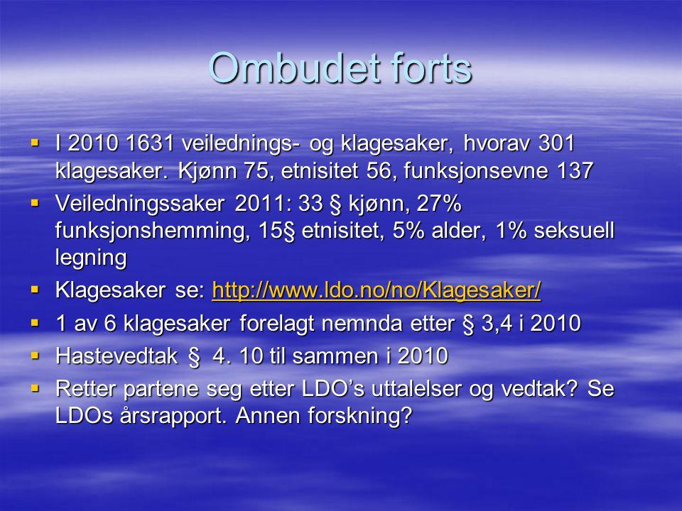 Ombudet forts  I 2010 1631 veilednings- og klagesaker, hvorav 301 klagesaker.