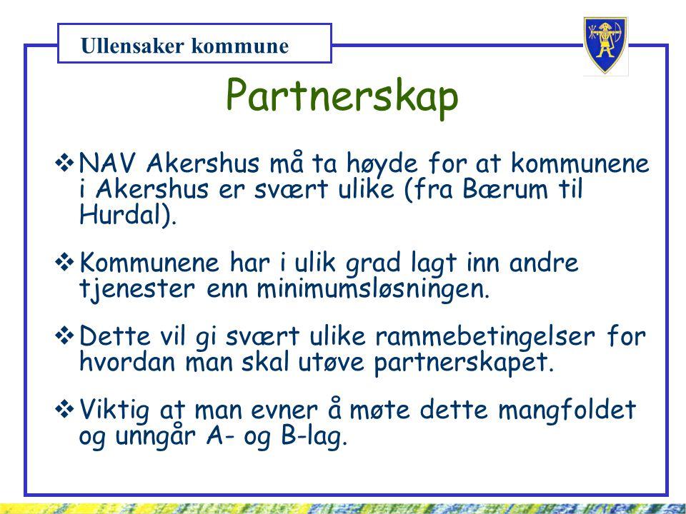 Ullensaker kommune Partnerskap  NAV Akershus må ta høyde for at kommunene i Akershus er svært ulike (fra Bærum til Hurdal).