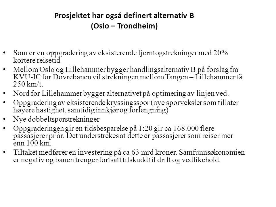 Prosjektet har også definert alternativ B (Oslo – Trondheim) Som er en oppgradering av eksisterende fjerntogstrekninger med 20% kortere reisetid Mello