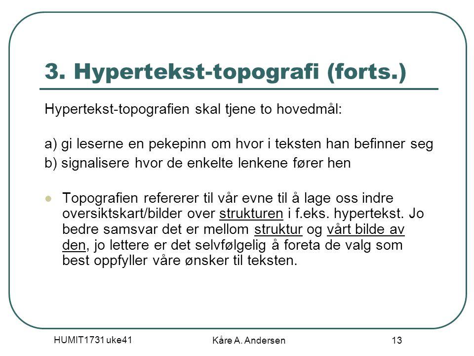 HUMIT1731 uke41 Kåre A. Andersen 13 3.