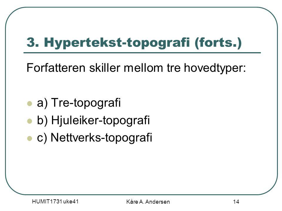 HUMIT1731 uke41 Kåre A. Andersen 14 3.