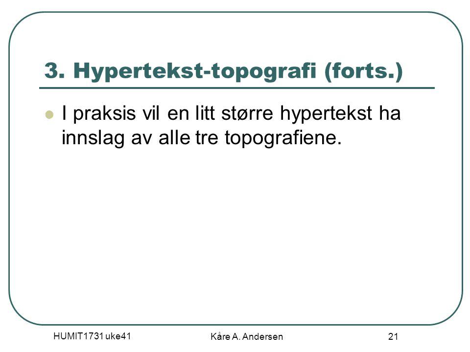 HUMIT1731 uke41 Kåre A. Andersen 21 3.