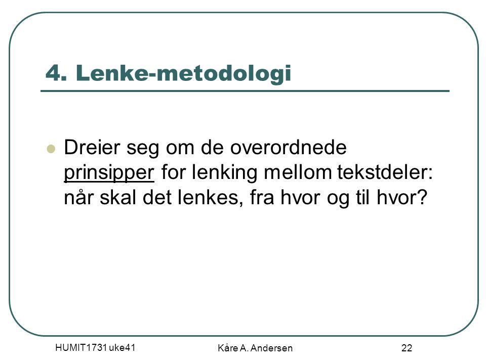 HUMIT1731 uke41 Kåre A. Andersen 22 4.