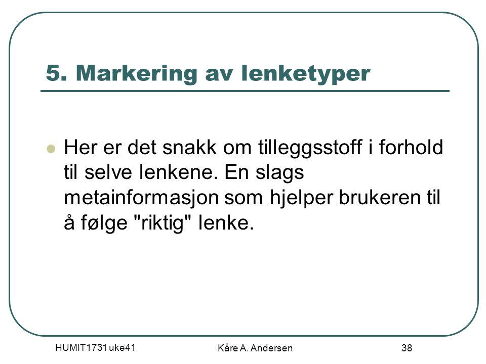 HUMIT1731 uke41 Kåre A. Andersen 38 5.