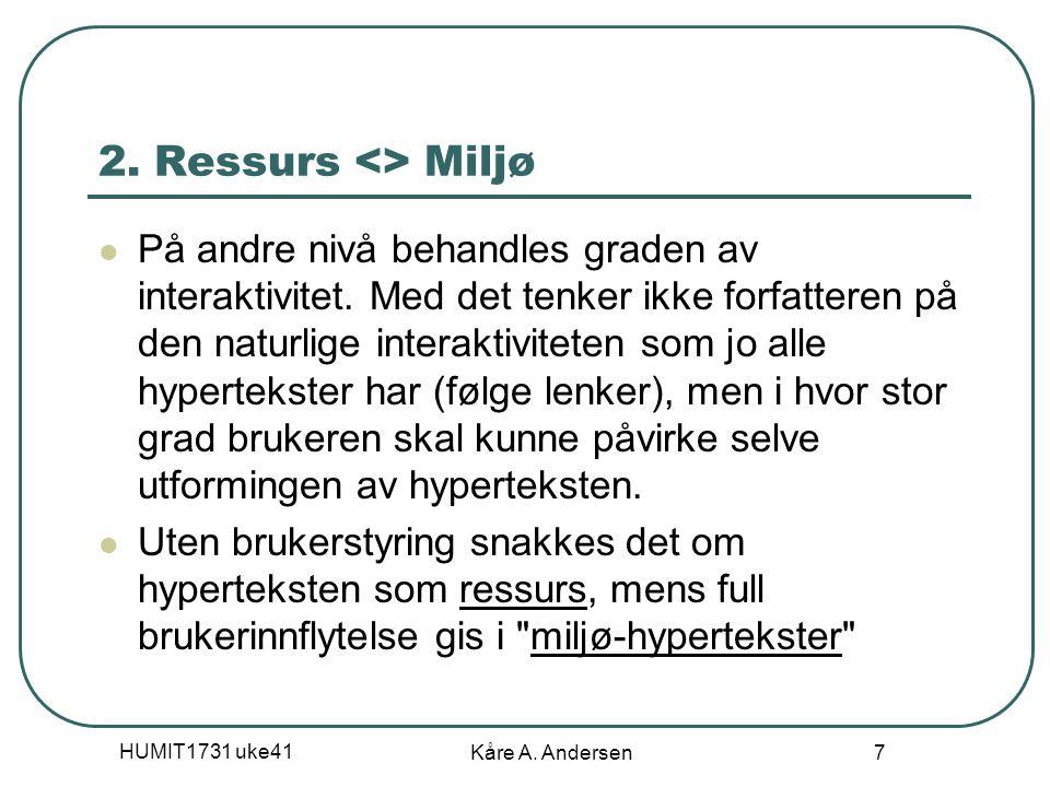 HUMIT1731 uke41 Kåre A. Andersen 7 2.