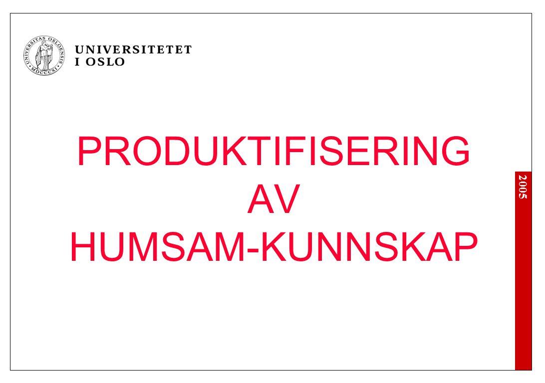 2005 PRODUKTIFISERING AV HUMSAM-KUNNSKAP