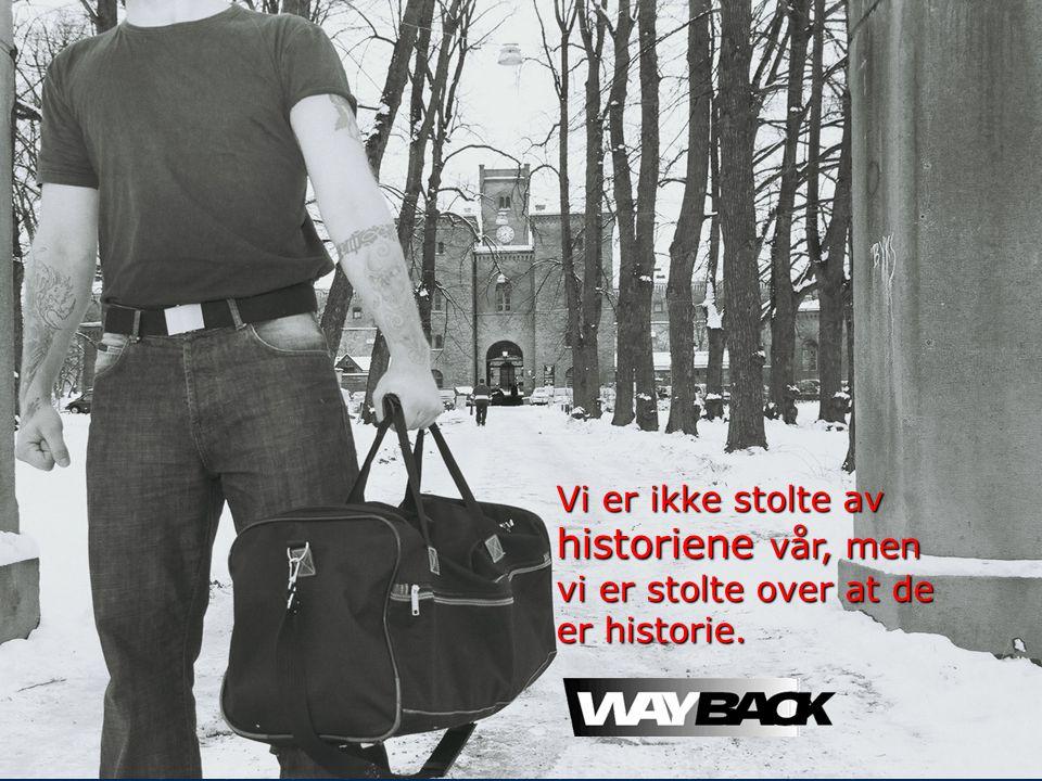 WayBack 8 Vi er ikke stolte av historiene vår, men vi er stolte over at de er historie.
