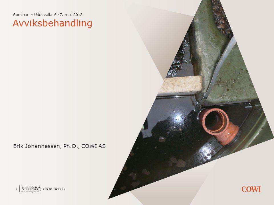 6. - 7. MAI 2013 Hur säkerstaller vi drift och skötsel av minireningsverk.