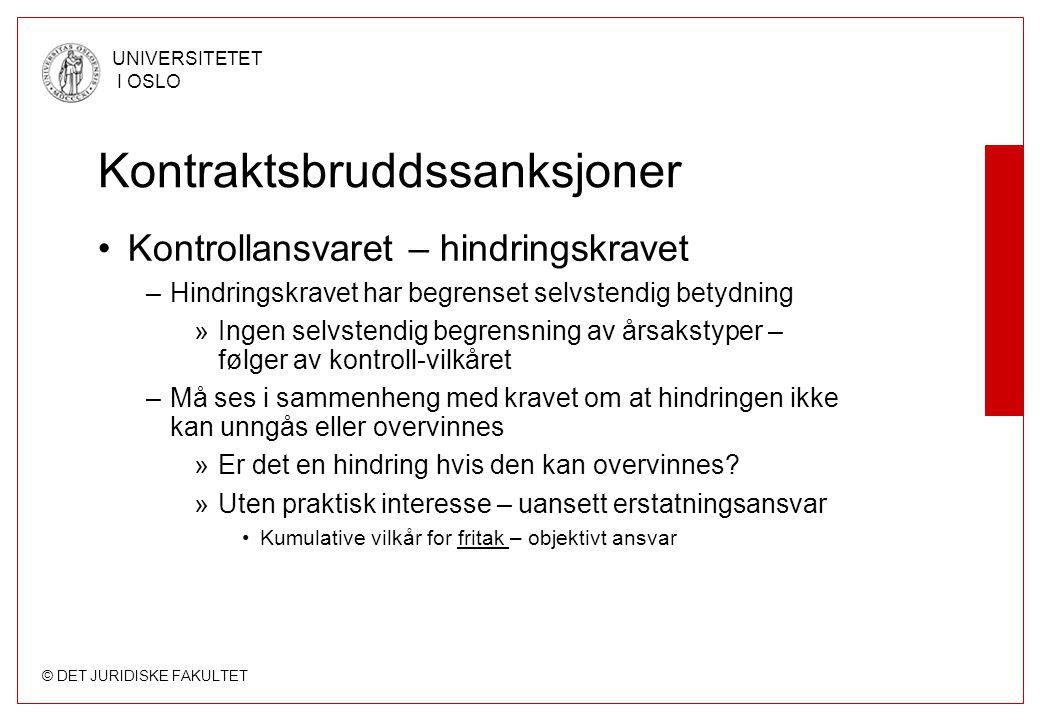 © DET JURIDISKE FAKULTET UNIVERSITETET I OSLO Kontraktsbruddssanksjoner Kontrollansvaret – hindringskravet –Hindringskravet har begrenset selvstendig