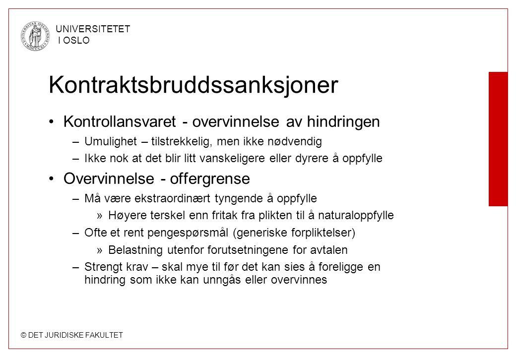 © DET JURIDISKE FAKULTET UNIVERSITETET I OSLO Kontraktsbruddssanksjoner Kontrollansvaret - overvinnelse av hindringen –Umulighet – tilstrekkelig, men