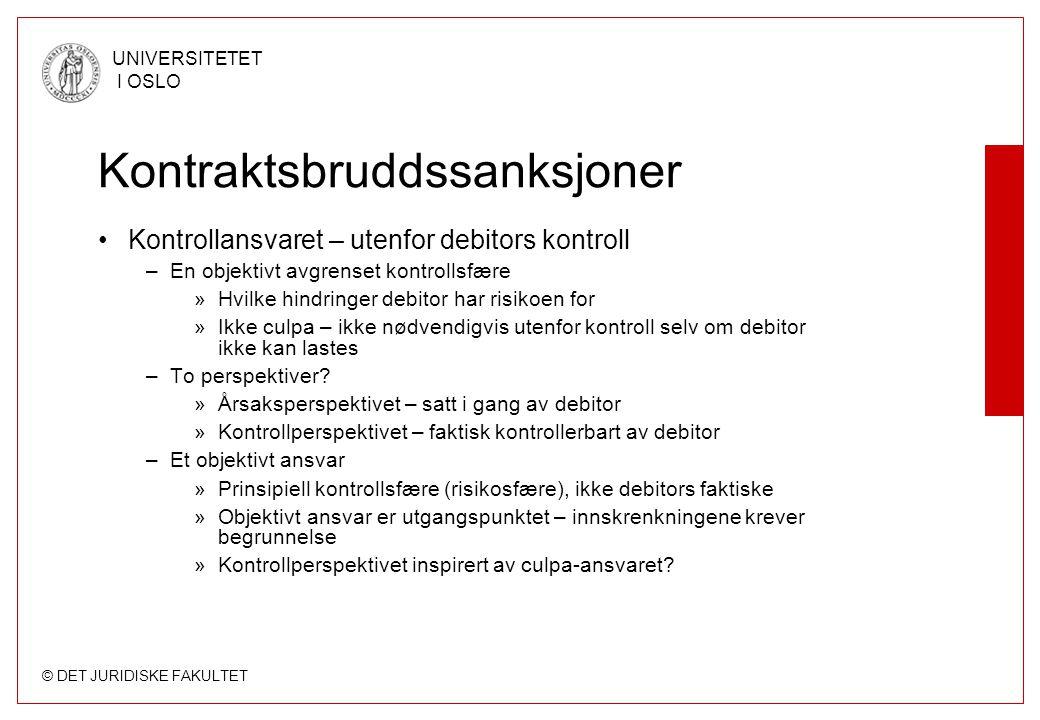 © DET JURIDISKE FAKULTET UNIVERSITETET I OSLO Kontraktsbruddssanksjoner Kontrollansvaret – utenfor debitors kontroll –En objektivt avgrenset kontrolls