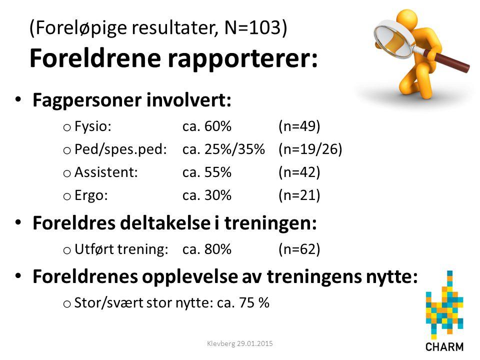 (Foreløpige resultater, N=103) Foreldrene rapporterer: Fagpersoner involvert: o Fysio:ca. 60% (n=49) o Ped/spes.ped:ca. 25%/35% (n=19/26) o Assistent: