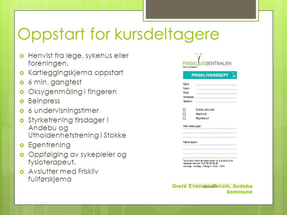 Oppstart for kursdeltagere  Henvist fra lege, sykehus eller foreningen.