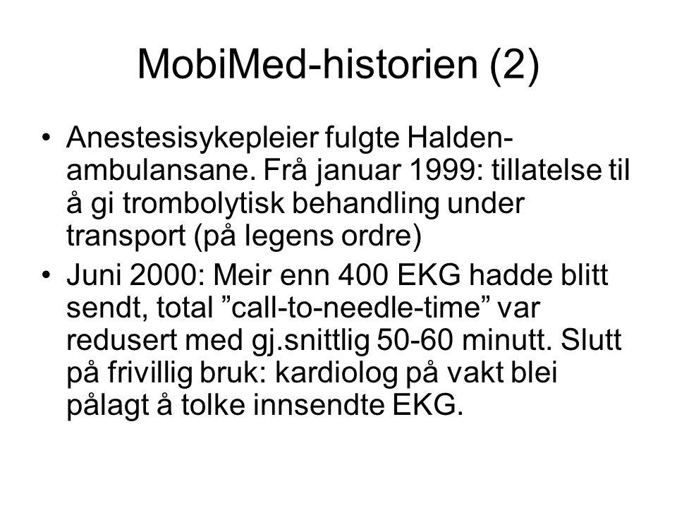MobiMed-historien (2) Anestesisykepleier fulgte Halden- ambulansane. Frå januar 1999: tillatelse til å gi trombolytisk behandling under transport (på