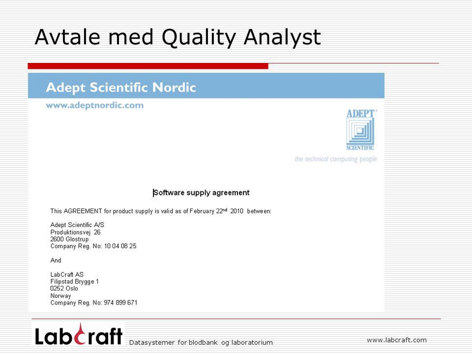 Datasystemer for blodbank og laboratorium www.labcraft.com Avtale med Quality Analyst