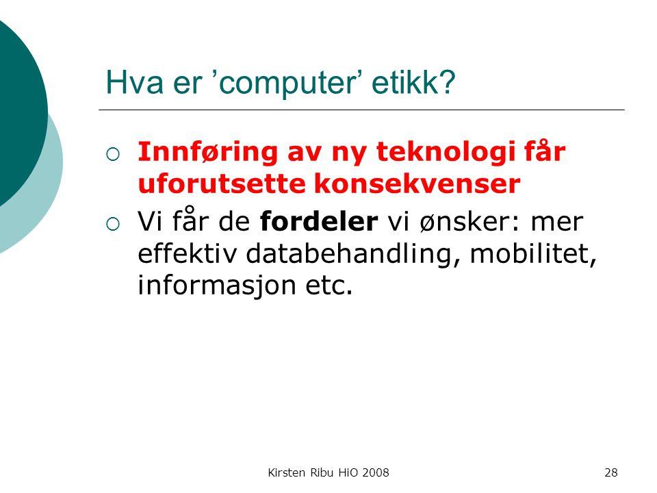 Kirsten Ribu HiO 200828 Hva er 'computer' etikk.