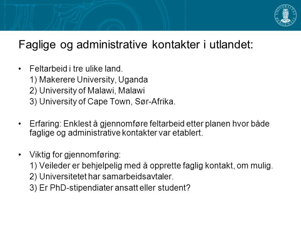Faglige og administrative kontakter i utlandet: Feltarbeid i tre ulike land.