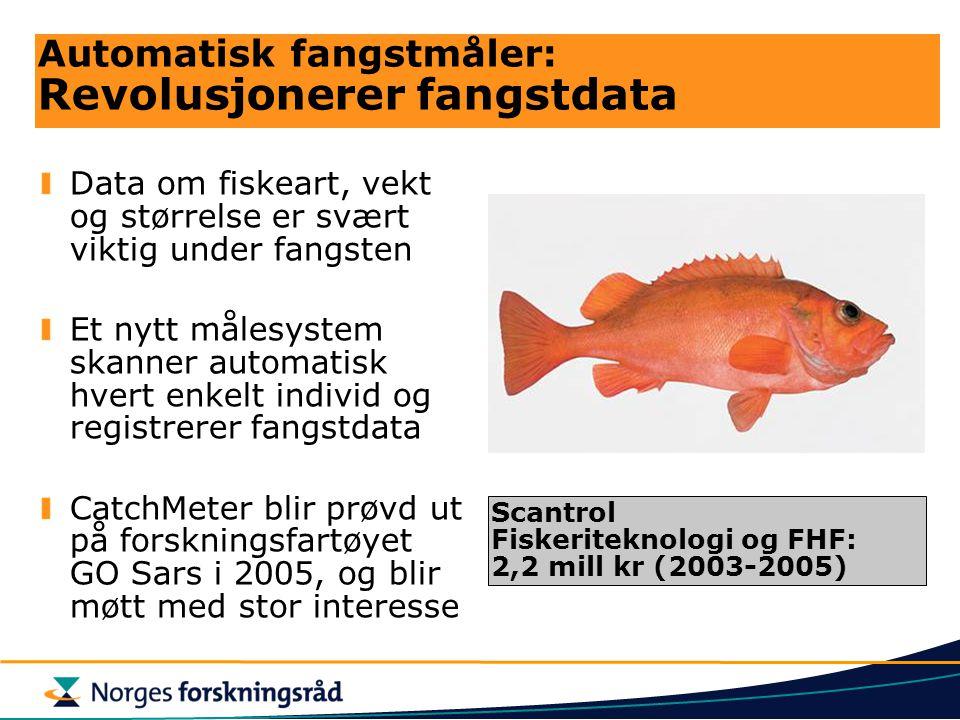Automatisk fangstmåler: Revolusjonerer fangstdata Data om fiskeart, vekt og størrelse er svært viktig under fangsten Et nytt målesystem skanner automa