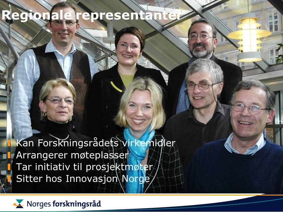Regionale representanter Kan Forskningsrådets virkemidler Arrangerer møteplasser Tar initiativ til prosjektmøter Sitter hos Innovasjon Norge Regionale
