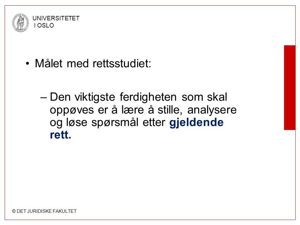 © DET JURIDISKE FAKULTET UNIVERSITETET I OSLO Hva er rett ?