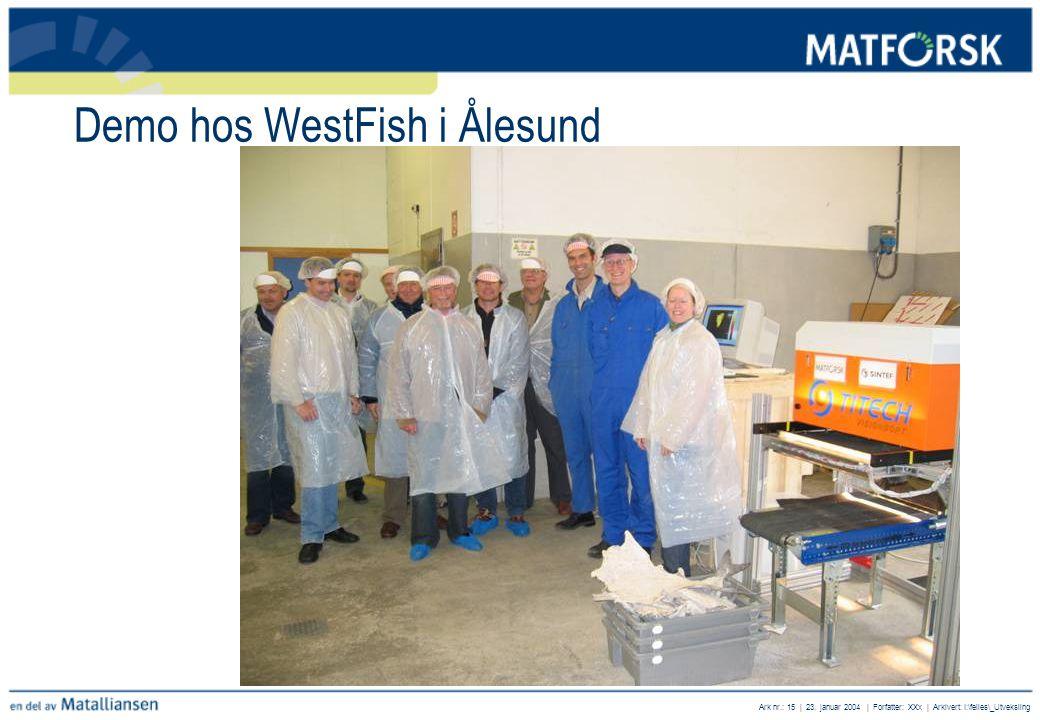 Ark nr.: 15 | 23. januar 2004 | Forfatter: XXx | Arkivert: I:\felles\_Utveksling Demo hos WestFish i Ålesund