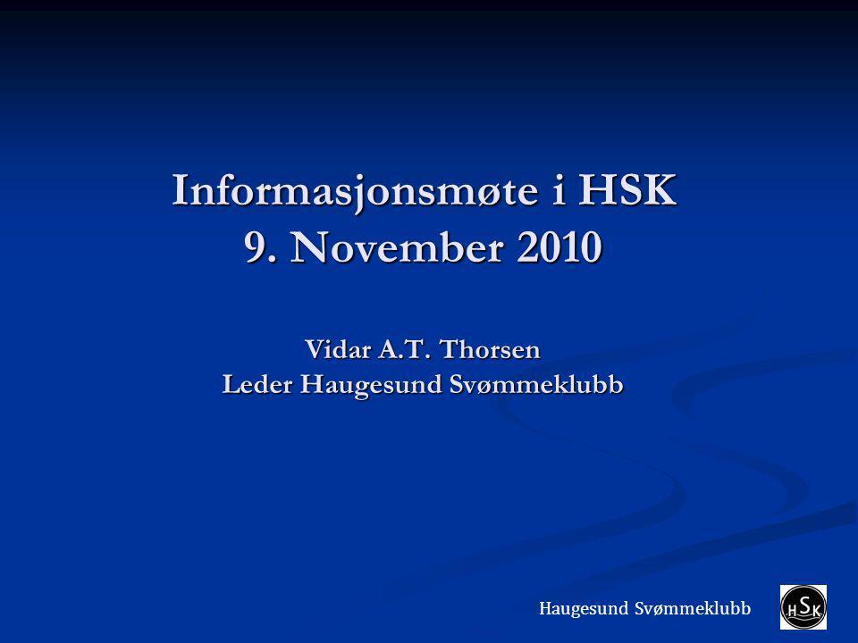 Informasjonsmøte i HSK 9. November 2010 Vidar A.T.