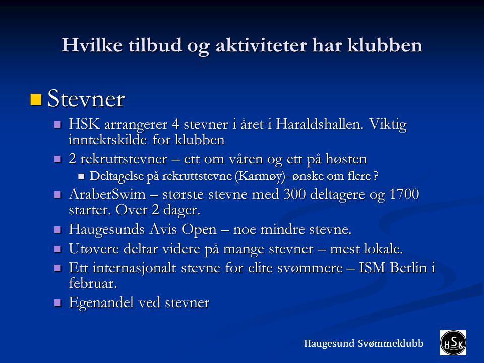 Hvilke tilbud og aktiviteter har klubben Stevner Stevner HSK arrangerer 4 stevner i året i Haraldshallen.