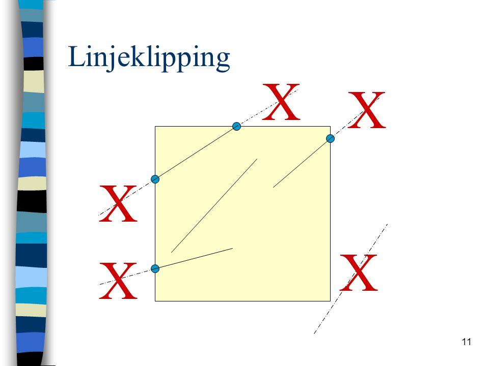 11 Linjeklipping X X X X X