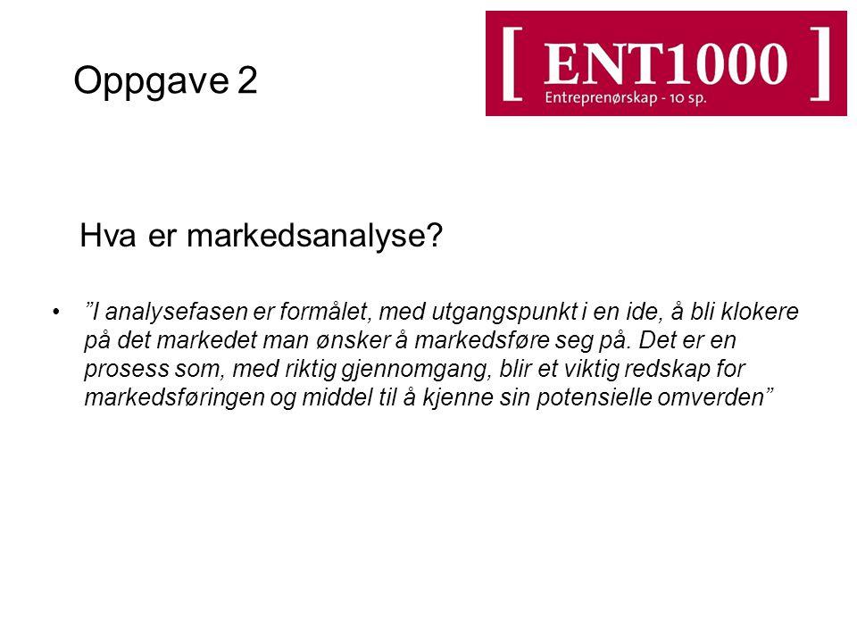 Oppgave 2 Hva er markedsanalyse.
