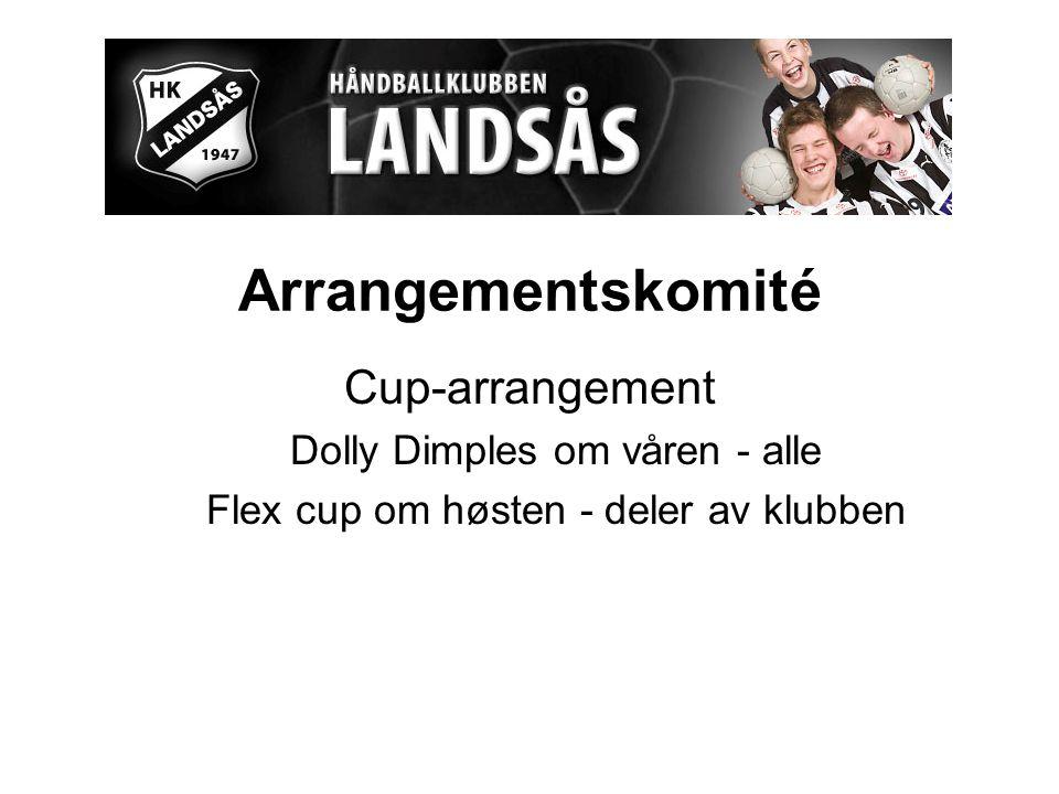 Arrangementskomité Cup-arrangement Dolly Dimples om våren - alle Flex cup om høsten - deler av klubben